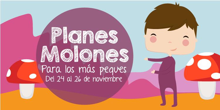 ¡Planes molones para los más peques del 24 al 26 de noviembre 2017!
