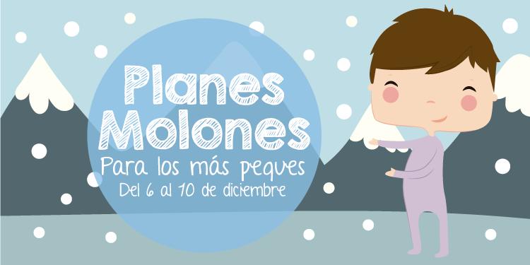 ¡Planes molones para los más peques del 6 al 10 de diciembre 2017!